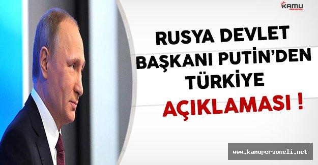 Rusya Devlet Başkanı Putin'den Türkiye Açıklaması