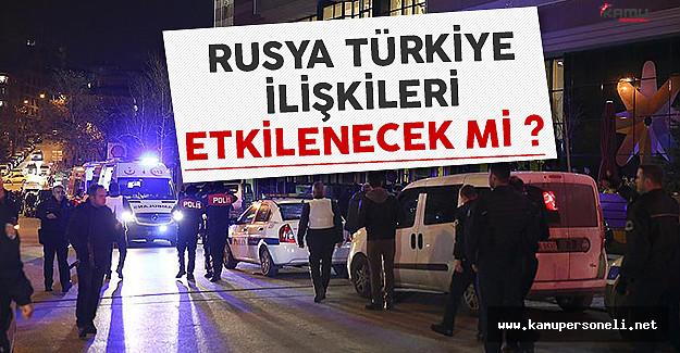 Rusya ve Türkiye ilişkileri olumsuz etkilenecek mi? İşte beklenen açıklama