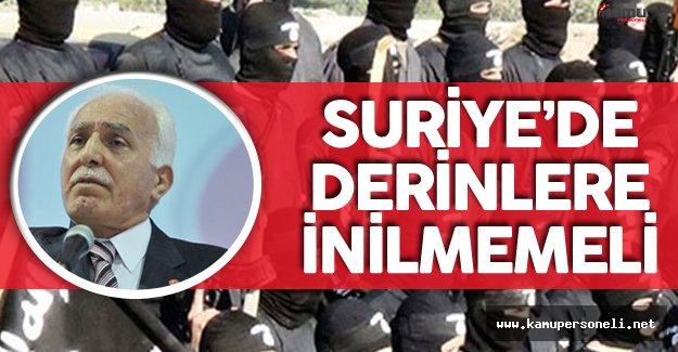 """Saadet Partisi Genel Başkanı:"""" Suriye'de Derinlere İnilirse PYD İle Aynı Safta..."""""""