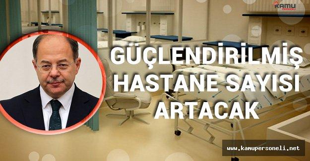 Sağlık Bakanı'ndan Güçlendirilmiş Hastane Açıklaması