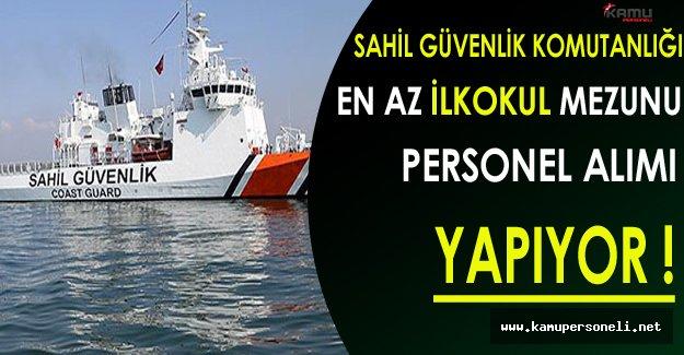 Sahil Güvenlik Komutanlığı En Az İlkokul Mezunu Personel Alımı Yapıyor!