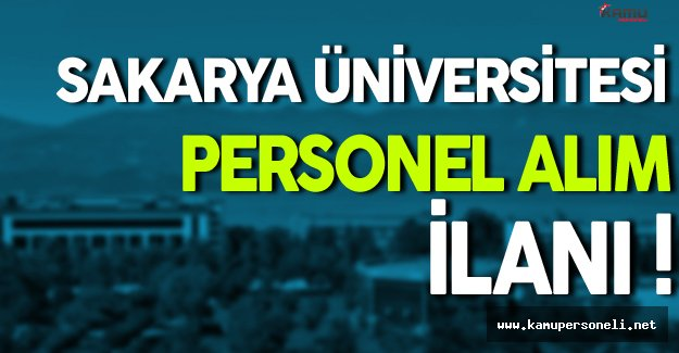 Sakarya Üniversitesi Personel Alım İlanı