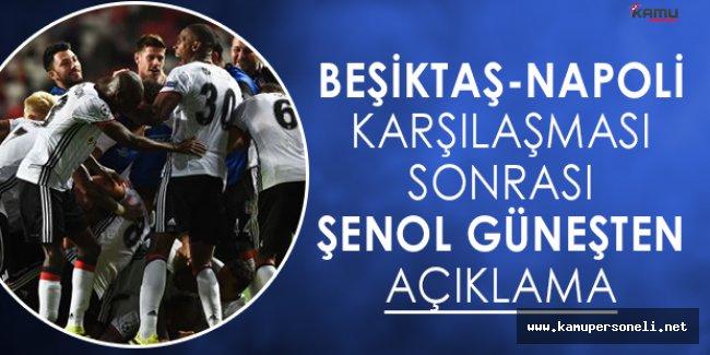 Şampiyonlar Ligi Mücadelesinde Beşiktaş-Napoli Maçı Sonrası Şenol Güneşten Açıklama