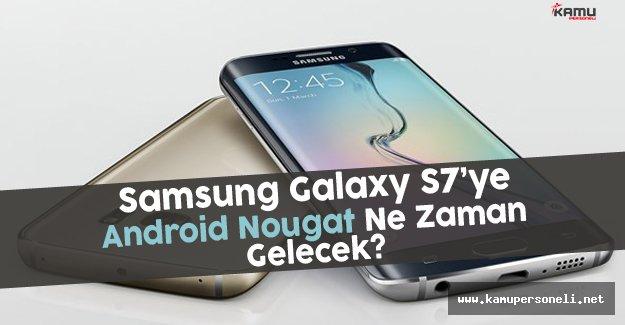 Samsung Galaxy S7'ye Android Nougat Ne Zaman Gelecek?