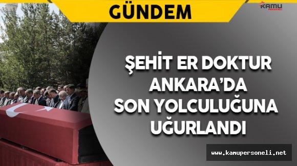 Şehit Er Doktur Ankara'da Toprağa Verildi