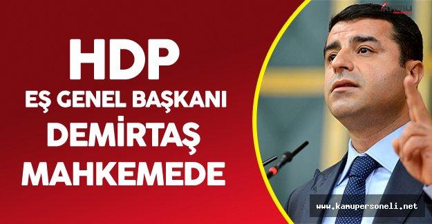 Selahattin Demirtaş Tutuklama Talebiyle Mahkemeye Çıkarıldı