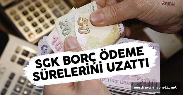 SGK Borç Ödeme Süresini Uzattı