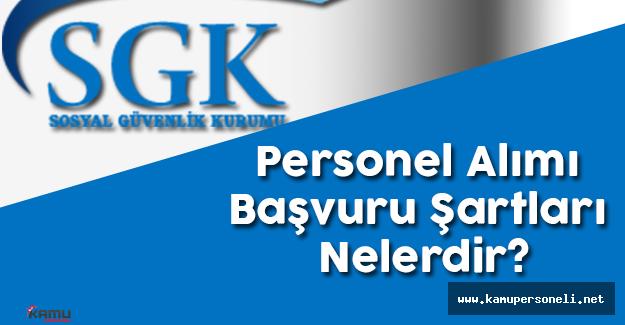 SGK Personel Alımı Başvuru Şartları Nelerdir?