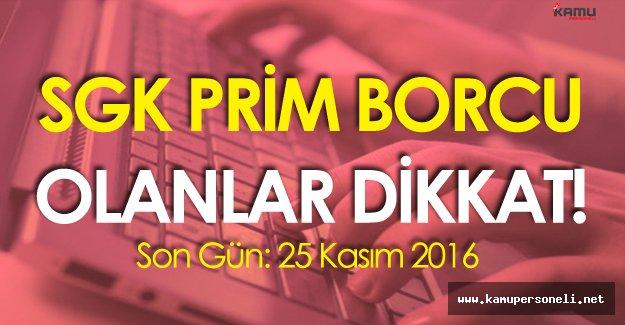 SGK Prim Borcu Olanlar Dikkat! 25 Kasım 2016 Son Gün!
