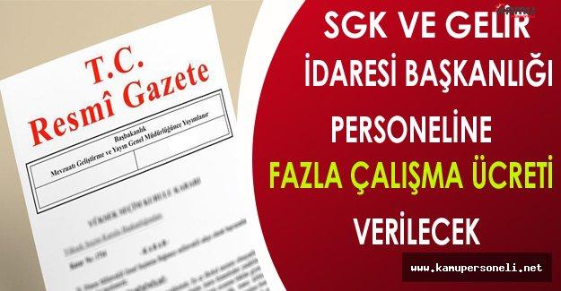 SGK ve Gelir İdaresi Başkanlığı Personeline Fazla Çalışma Ücreti Verilecek