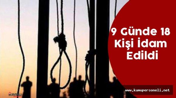 Son 9 Günde 18 Kişi İdam Edildi