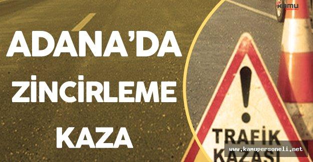 Son Dakika: Adana'da Zincirleme Kaza ! 2'si Ağır 15 Kişi Yaralandı