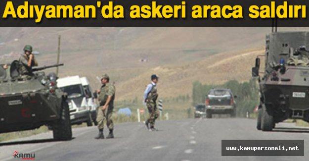 Son Dakika: Adıyaman'da Askeri Araca Saldırı