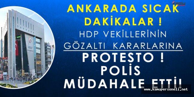 Son Dakika: Ankarada HDP Vekillerinin Gözaltına Alınmasına Protesto! Polis Müdahale Etti!