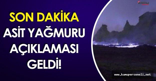 Son Dakika: Asit Yağmuru Açıklaması Geldi !