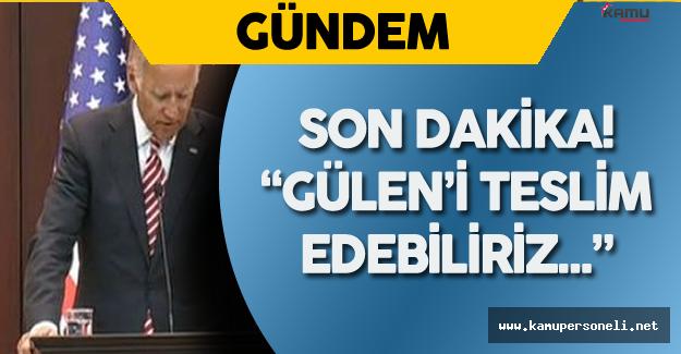 """Son Dakika Biden'den İade Konusunda Açıklama : """" Gülen'i Teslim Edebiliriz ..."""""""