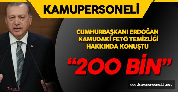 Son Dakika: Cumhurbaşkanı Erdoğan Kamudaki FETÖ Temizliği Hakkında Net Konuştu !