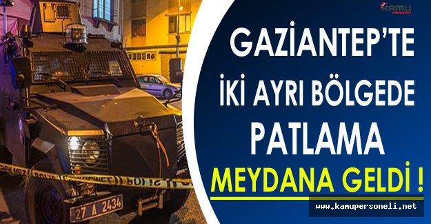 Son Dakika: Gaziantep'te 2 Ayrı Bölgede Patlama Meydana Geldi!