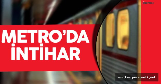 Son Dakika: İstanbul'da Metro İstasyonunda İntihar !
