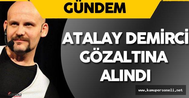 Son Dakika: Komedyen Atalay Demirci Gözaltına Alındı - Atalay Demirci Kimdir?