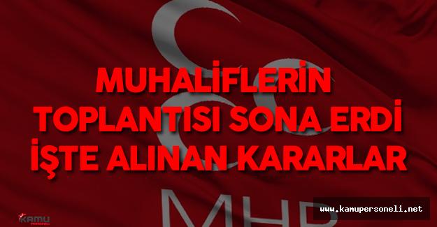 Son Dakika: MHP'li Muhaliflerin Toplantısı Sona Erdi ! İşte Alınan Kararlar