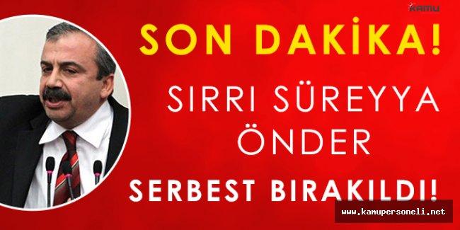 Son Dakika: Sırrı Süreyya Önder Serbest Bırakıldı!