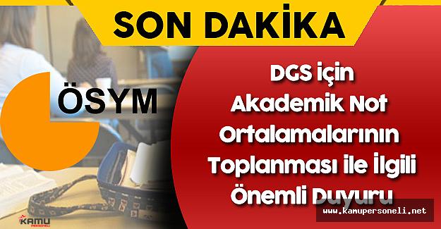 Son Dakika:ÖSYM'den DGS İçin Akademik Not Ortalamalarının Toplanması Duyurusu