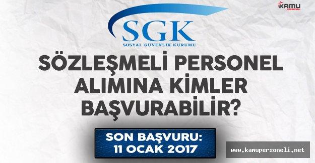 Sosyal Güvenlik Kurumu (SGK) Sözleşmeli Personel Alımına Kimler Başvurabilir?