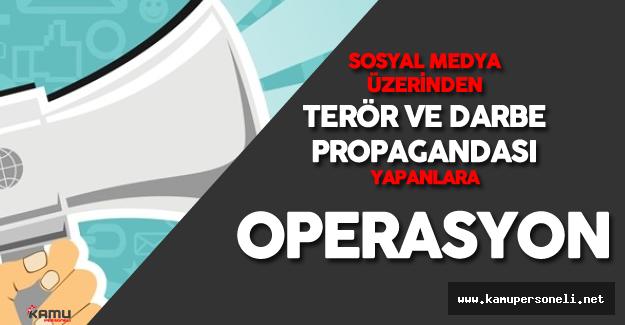 Sosyal Medya'dan Darbe Propagandası Yapanlara Gözaltılar Devam Ediyor