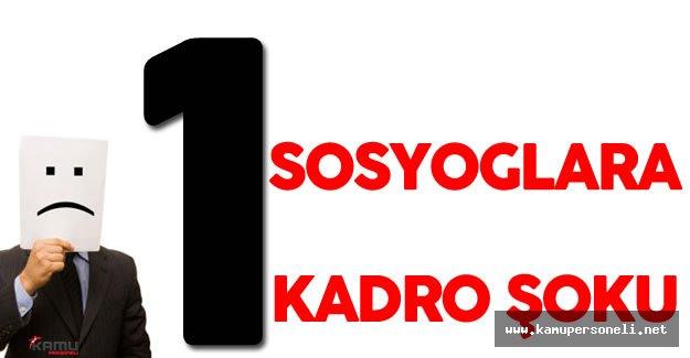"""Sosyologlara """"1"""" Kadro Şoku"""