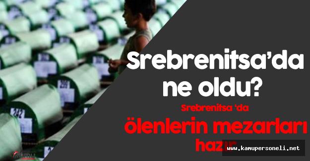Srebrenitsa Katliamına Kurban Gidenlerin Mezarları Hazır - Srebrenitsa'da ne oldu?