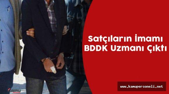 """Suikast timinin """"imamı"""" BDDK uzmanı çıktı"""