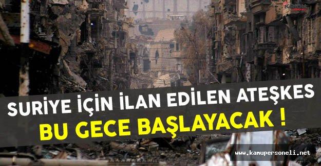 Suriye İçin Ateşkes Bu Gece Başlayacak