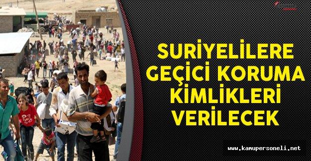 Suriyelilere Geçici Koruma Kimlikleri Verilecek