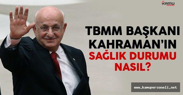 TBMM Başkanı İsmail Kahraman'ın sağlık durumu belli oldu