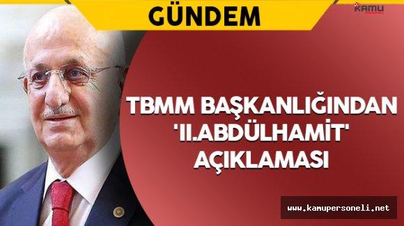 TBMM Başkanlığından 'II.Abdülhamit' Açıklaması