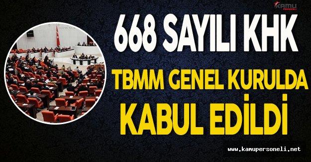 TBMM Genel Kurulda 668 Sayılı KHK Kabul Edildi