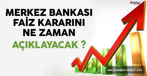 T.C. Merkez Bankası Faiz Kararını Ne Zaman Açıklayacak ?