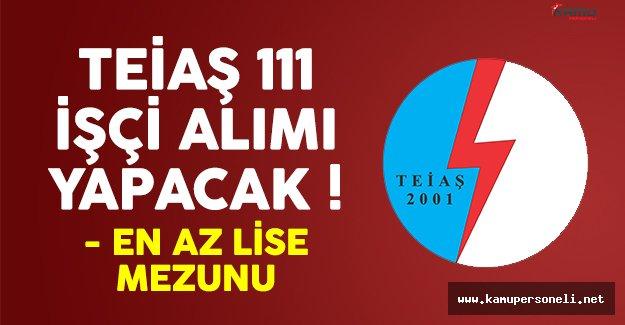 TEİAŞ 111 daimi işçi alımı ilanı yayımlandı