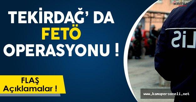 Tekirdağ' da FETÖ Operasyonu: 20 Şüpheliden 9' u Tutuklandı!