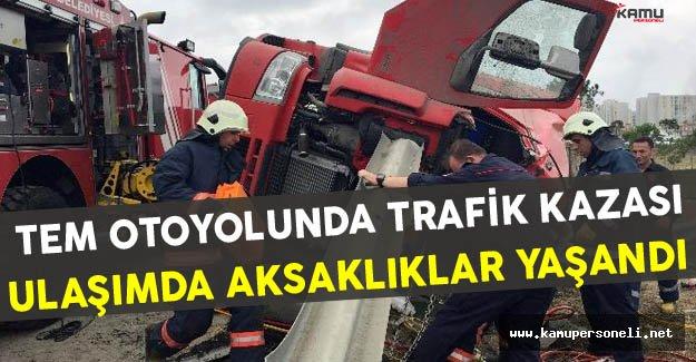 TEM Otoyolunda Trafik Kazası Trafiği Aksattı