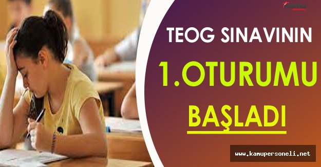 TEOG 1.Dönem Sınavlarında İlk Oturum Başladı