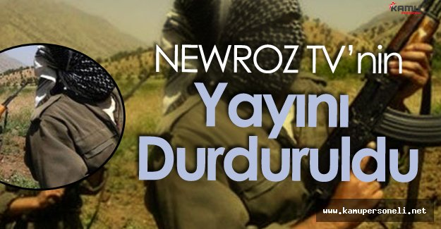 Terör Propagandası Yapan Newroz TV Kapatıldı