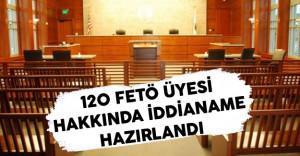 120 FETÖ Sanığı Hakkında İddianame Hazırlandı