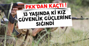 13 Yaşındaki Kız PKK'dan Kaçtı