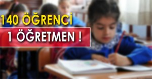 140 Öğrenci 1 Öğretmen !