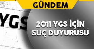 2011 YGS'ye Dair Suç Duyurusunda Bulunuldu