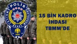 15 Bin Polis Alımı Hakkındaki Tasarı TBMM'de