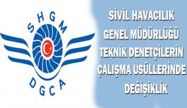 Sivil Havacılık Genel Müdürlüğü Teknik Denetçilerin Çalışma Usüllerinde Değişiklik