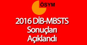 2016- DİB-MBSTS Sınav Sonuçları ÖSYM Tarafından Açıklandı
